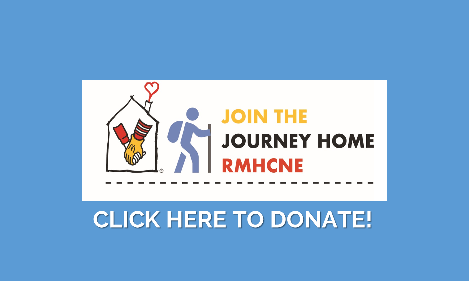 Join the Journey Home RMHCNE Click here to donate